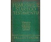 Szczegóły książki PISMO ŚWIĘTE STAREGO TESTAMENTU - KSIĘGI: TOBIASZA, JUDYTY, ESTERY