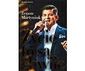 Szczegóły książki ZENON MARTYNIUK - ŻYCIE TO SĄ CHWILE
