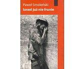 Szczegóły książki IZRAEL JUŻ NIE FRUNIE (CZARNE REPORTAŻ)