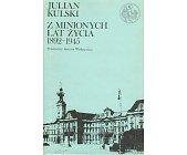 Szczegóły książki Z MINIONYCH LAT ŻYCIA 1892-1945 (BIBLIOTEKA SYRENKI)