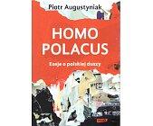 Szczegóły książki HOMO POLACUS. ESEJE O POLSKIEJ DUSZY