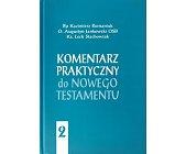 Szczegóły książki KOMENTARZ PRAKTYCZNY DO NOWEGO TESTAMENTU. TOM I-II