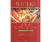 Szczegóły książki WIELKI ATLAS HISTORYCZNY