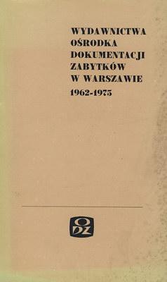 WYDAWNICTWA DOKUMENTACJI ZABYTKÓW W WARSZAWIE 1962 - 1975