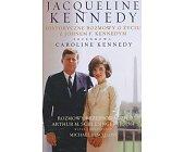 Szczegóły książki JACQUELINE KENNEDY. HISTORYCZNE ROZMOWY O ŻYCIU Z JOHNEM F. KENNEDYM
