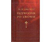 Szczegóły książki ILUSTROWANY PRZEWODNIK PO LWOWIE