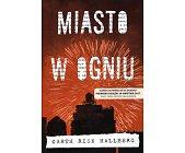 Szczegóły książki MIASTO W OGNIU
