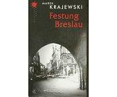 Szczegóły książki FESTUNG BRESLAU