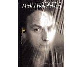Szczegóły książki MICHEL HOUELLEBECQ
