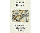 Szczegóły książki ANARCHIA, PAŃSTWO, UTOPIA