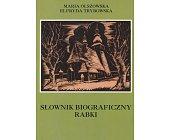 Szczegóły książki SŁOWNIK BIOGRAFICZNY RABKI