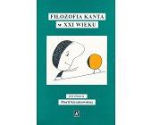 Szczegóły książki FILOZOFIA KANTA W XXI WIEKU