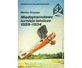 Szczegóły książki MIĘDZYNARODOWE TURNIEJE LOTNICZE 1929 - 1934