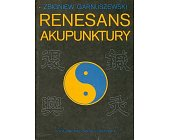 Szczegóły książki RENESANS AKUPUNKTURY