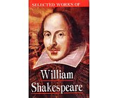 Szczegóły książki SELECTED WORKS OF WILLIAM SHAKESPEARE