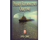 Szczegóły książki POLSKIE RATOWNICTWO OKRĘTOWE 1951 - 2001