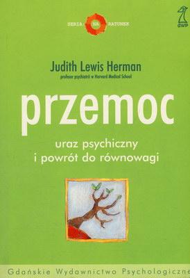 PRZEMOC - URAZ PSYCHICZNY I POWRÓT DO RÓWNOWAGI