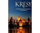 Szczegóły książki KRESY NAJPIĘKNIEJSZE MIEJSCA I BUDOWLE