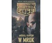 Szczegóły książki W MROK (UNIWERSUM METRO 2033)