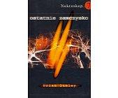 Szczegóły książki NEKROSKOP - TOM 7 - OSTATNIE ZAMCZYSKO