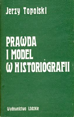 PRAWDA I MODEL W HISTORIOGRAFII