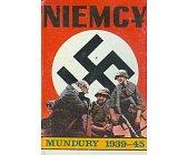 Szczegóły książki NIEMCY - MUNDURY 1939 - 1945