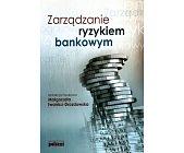 Szczegóły książki ZARZĄDZANIE RYZYKIEM BANKOWYM