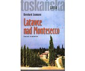 Szczegóły książki LATAWCE NAD MONTESECCO