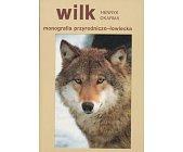 Szczegóły książki WILK - MONOGRAFIA PRZYRODNICZO - ŁOWIECKA