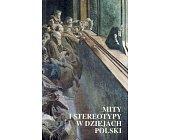 Szczegóły książki MITY I STEREOTYPY W DZIEJACH POLSKI
