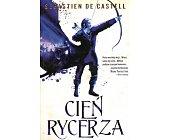 Szczegóły książki CIEŃ RYCERZA