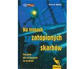 Szczegóły książki NA TROPACH ZATOPIONYCH SKARBÓW