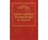 Szczegóły książki ZARYS HISTORJI WOJSKOWOŚCI W POLSCE