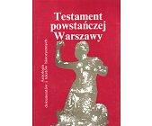 Szczegóły książki TESTAMENT POWSTAŃCZEJ WARSZAWY
