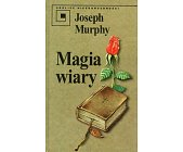 Szczegóły książki MAGIA WIARY