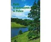 Szczegóły książki PARKI KRAJOBRAZOWE W POLSCE