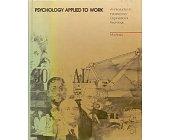 Szczegóły książki PSYCHOLOGY APPLIED TO WORK: AN INTRODUCTION TO INDUSTRIAL AND ORGANIZATIONAL PSYCHOLOGY