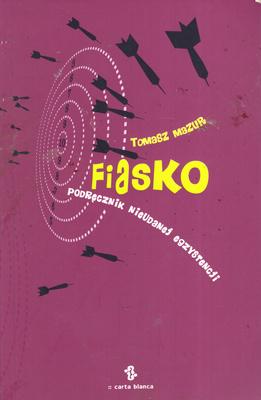 FIASKO - PODRĘCZNIK NIEUDANEJ EGZYSTENCJI