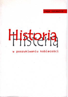 HISTORIA / HISTERIA