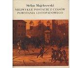 Szczegóły książki NIEZWYKŁE POSTACIE Z CZASÓW POWSTANIA LISTOPADOWEGO