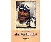 Szczegóły książki MATKA TERESA. WSZYSTKO ZACZĘŁO SIĘ W MOJEJ ZIEMI