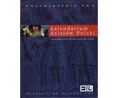 Szczegóły książki KALENDARIUM DZIEJOW POLSKI: HISTORIA, SPOECZENSTWO, LITERATURA, SZTUKA, NAUKA, TECHNIKA
