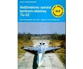Szczegóły książki NADDŹWIĘKOWY SAMOLOT BOMBOWO - RAKIETOWY TU - 22 (215)