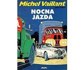 Szczegóły książki MICHEL VAILLANT - NOCNA JAZDA