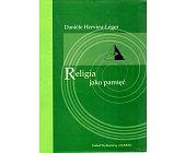 Szczegóły książki RELIGIA JAKO PAMIĘĆ