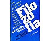 Szczegóły książki FILOZOFIA. PODSTAWOWE PYTANIA