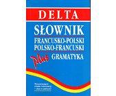 Szczegóły książki SŁOWNIK FRANCUSKO POLSKI, POLSKO FRANCUSKI PLUS GRAMATYKA