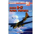 Szczegóły książki BOEING B-17 FLYING FORTRESS - CZ. 2 - MONOGRAFIE LOTNICZE NR 91