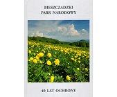 Szczegóły książki BIESZCZADZKI PARK NARODOWY - 40 LAT OCHRONY