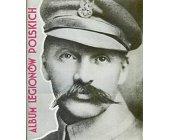 Szczegóły książki ALBUM LEGIONÓW POLSKICH